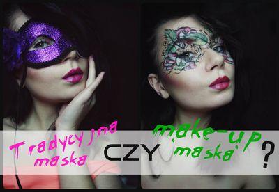 Tradycyjna maska czy make-up 'maska'?